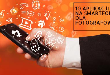 Aplikacje na smartfona dla fotografów